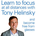 Learn to focus at all distances with Tony Helinsky